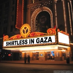 Shirtless_in_gaza_marquee2